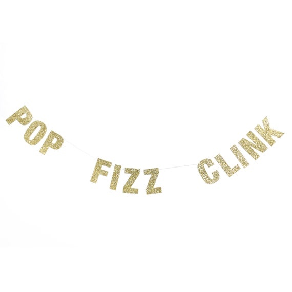 POP FIZZ CLINK Glitter Banner - Glitter Letters. Bachelorette Party. Bridal Shower. Wedding. Dorm Decor. New Years Eve. Christmas Banner.