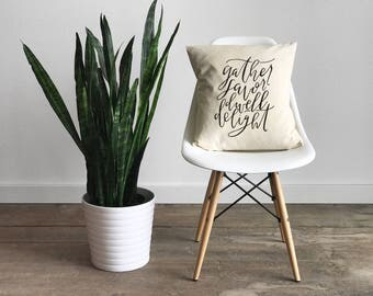 Pillow Cover •Modern Farmhouse •Calligraphy Gather Savor Dwell Delight • Rustic Home Decor • Hand Lettered Throw Pillow • FREE SHIPPING