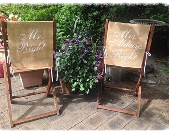 Bride Groom chair sign /Mr & Mrs chair cover / Mr Right Mrs Always right