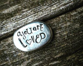 Pocket pebble; you are loved; Custom Message