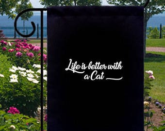 Life Is Better With Cat New Small Garden Flag Decor Gifts Events Fun