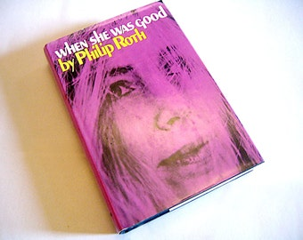 When She was Good by Philip Roth, First Printing Hardcover DJ/HC