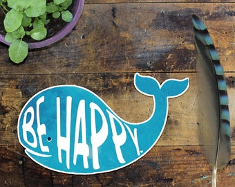 Whale Sticker Decal - Laptop Sticker - Car Sticker - Window Decal - Vinyl Sticker - Phone Sticker - Be Happy Sticker - Uplifting