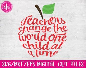 Teachers Change the World Apple, SVG, DXF, EPS, Cut File, School, Appreciation, Kindergarten, Preschool, Classroom, Silhouette, Cricut