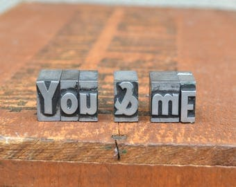 Ships Free - You & Me - Vintage letterpress metal type collection - wedding, anniversary, love, girlfriend, boyfriend, industrial TS1021
