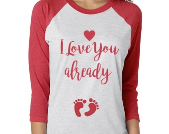 Schön I Love You Already Valentine Pregnancy Reveal, Baby Shower Shirt, Pregnancy  Raglan Tee,