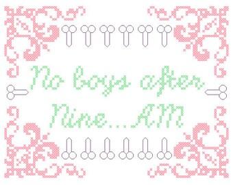 PDF PATTERN No boys after nine A.M. cross stitch