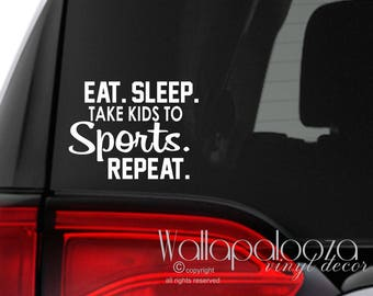 Eat sleep take kids to sports repeat car decal, sports car sticker, sports car decal, sports decal, kids car decal, car sticker, car decal