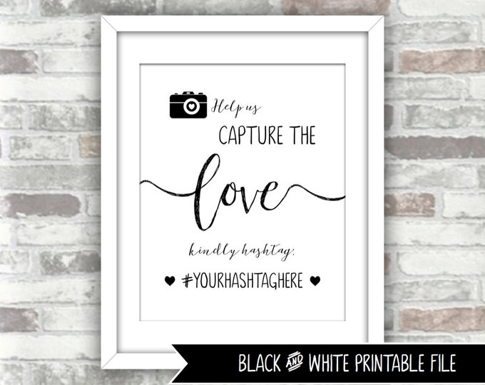 PRINTABLE Digital File - Abigail Collection - Help Us Capture the Love Printable Wedding Hashtag Sign Personalised - Black White Calligraphy