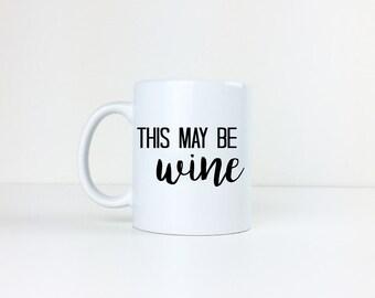 This May be Wine Mug
