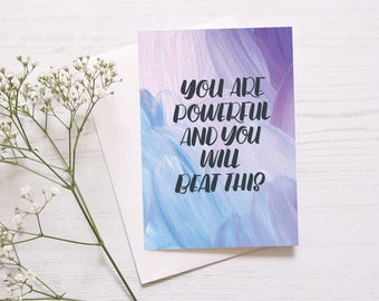 Empowering Encouragement Card: You Are Powerful And You Will Beat This // Get Well Soon Card // Thinking Of You // Card Of Compassion