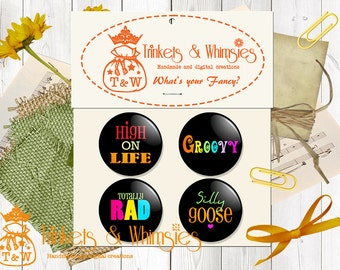 What's Your Fancy Flair Button Collection S101 (1 Set) FOUR (4) Pin Back Button - High on Life, Groovy, Silly Goose, Totally Rad