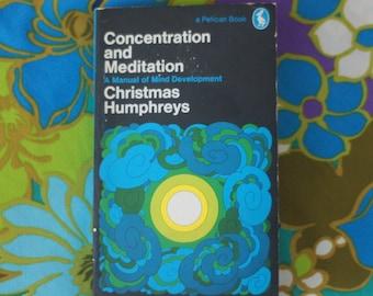 Concentration and Meditation by Christmas Humphreys - Manual of Mind Development - Consciousness Buddhism Energy Sacred Aura Yoga Book
