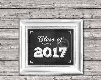 Chalkboard style Class of 2017 Graduation Instant Digital Download Print, for Graduation Sign, Party Decoration, 8 x 10 Printable Image