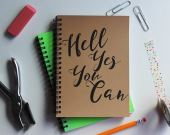 Hell Yes you can -   5 x 7 journal