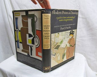 Modern Prints and Drawings: A Guide to a Better Understanding of Modern Draughtsmanship, Sachs, Knopf; A Borzoi Book 1954 Hardcover Art
