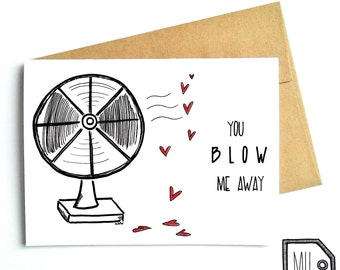 Love card - Cute card - Funny card - Valentines card - You blow me away - fan illustration