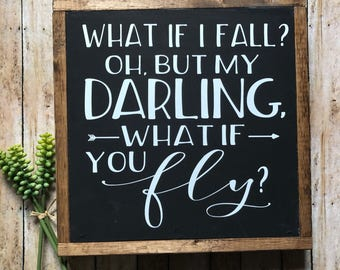 What if I Fall What if You Fly | Positive Decor | Farmhouse Wood Sign