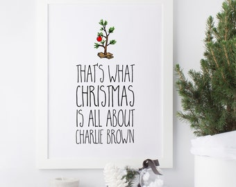 That's what Christmas is all about, Charlie Brown - Charlie Brown Christmas - Christmas Print - Christ decor
