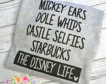 Disney Life, Mickey Ears, Dole Whips, Castles, Starbucks, Cinderella's Castle, Disney vacation, Disney fashion, Disney Life shirt