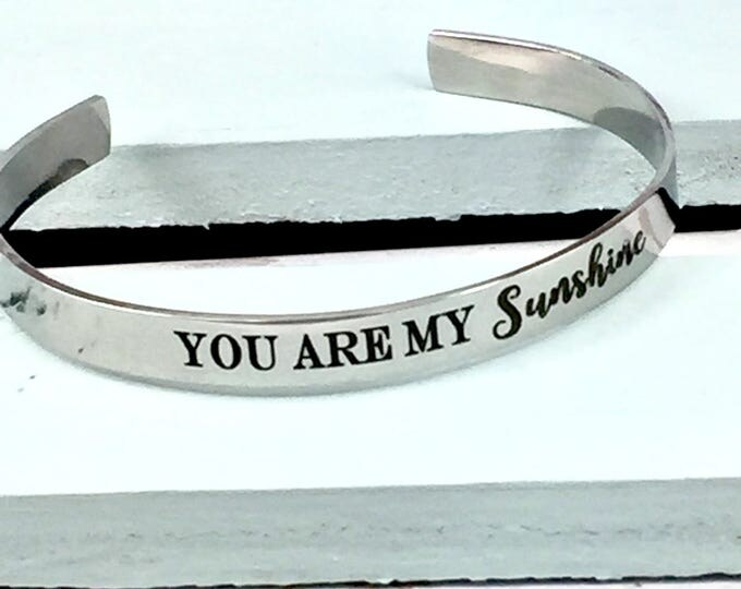 You are my sunshine stainless steel cuff bracelet