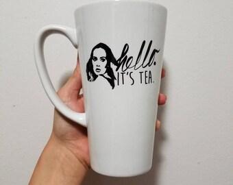 Hello, it's tea-- Adele Latte Mug- Coffee Cup- Unique Tea Mug- Tea Lover- Tea Cup- Adele Gift- Funny Tea Gift- Funny Mug- Large Tea Mug