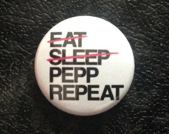 Eat, Sleep, Pepp, Repeat - Button