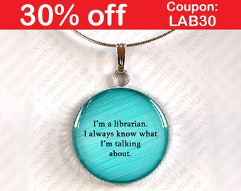 I am a Librarian Pendant, Book Lover Gift, Book Quote Necklace, Book Addict, Book Worm, Librarian Quote