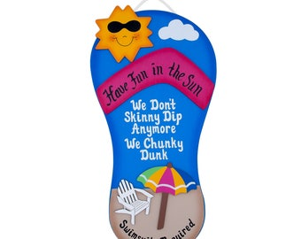 Flip Flop Outdoor Pool Sign - We don't go skinny dipping, we go chunky dunking