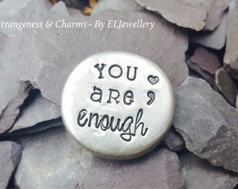 Hand Stamped Semi Colon 'You are Enough' Pewter Pebble Hug Stone, Keepsake, Inspirational,Pocket Stone, Hope,Empowering,Stamped Metal Stones