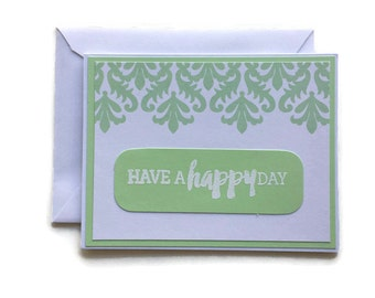 Have A Happy Day Card With Envelope, Have A Happy Day Greeting Card, Handmade Just Because Card, Embossed Just Because Card, Stamped Card