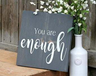 You Are Enough Inspirational Wood Sign