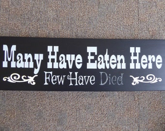 Humorous sign, kitchen sign , funny sayings