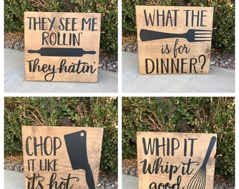 Kitchen signs / what the fork is for dinner / chop it like its hot / they see me rollin / home decor