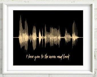I Love You To the Moon and Back, Personalized Gift for Him, Voice Art, Voice Wave, Custom Gift for Her, for Wife, for Husband, Soundwave Art