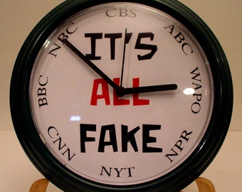 Fake News Media wall clock IT'S ALL Fake