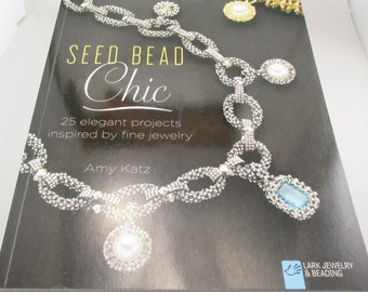 Beading Tutorial Pattern Book, Seed Bead Chic by Amy Katz