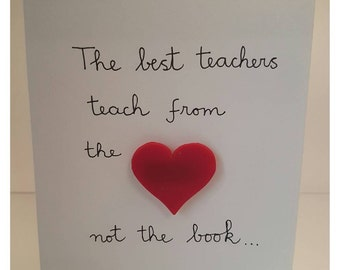 Handmade quirky  'The best teachers teach from the heart' / appreciation / thank you / greeting card, decorated with 3D heart magnet