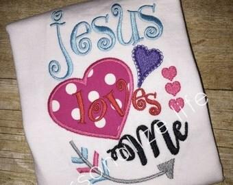 Jesus Loves me Shirt,Jesus Loves me, Love Shirt,Girls Shirt, Girls valentine Shirt
