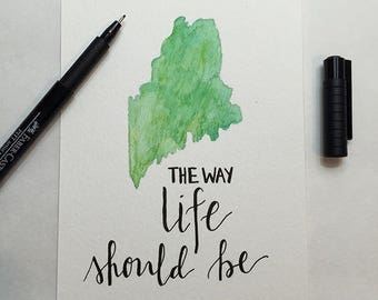 "8"" x 10"" print- The Way Life Should Be"