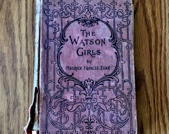 The Watson Girls 1900 hardcover by Maurice Frances Egan