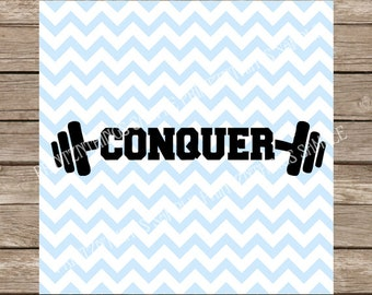 Conquer SVG Workout svg Fitness svg Gym svg Workout Tank svg DXF Wedding svg Lift svg SVG Workout svg file for cricut silhouette Running svg