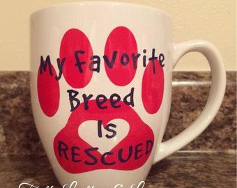 My Favorite Breed Is Rescued 16oz Bistro Coffee Mug