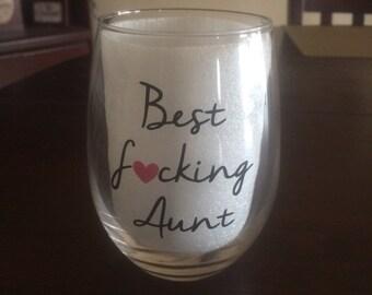BEST F*CKING AUNT Stemless Wine Glass, novelty, heart