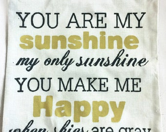 You Are My Sunshine - Pillow Cover
