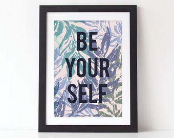 Be Your Self Botanical Typography Quote Print - Botanical Print - Typography Print