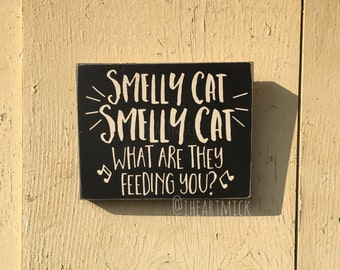 Phoebe Buffay Friends Inspired - Smelly Cat Song  5.5 x 7 inch wood sign