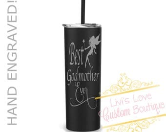 Best Godmother Ever Engraved  20 oz Stainless Steel Skinny Tumbler with straw reusable To-Go cup Travel Godmother Gift Cups with straws