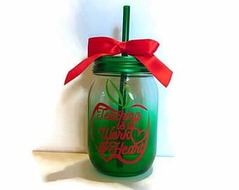 "Teacher mason jar tumbler, Apple ""Teaching is a work of heart"" jar, water bottle, mason jar drink cup, BPA free / teacher/ Gift"