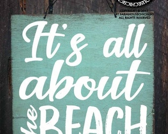 beach, beach sign, beach house decoration, beach decor, beach house signs, all about the beach, beach quote, gift for beach house, 280